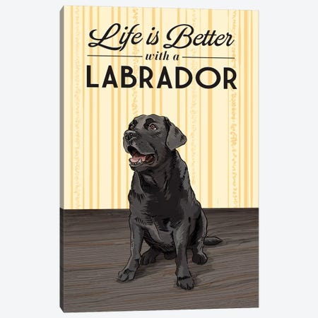 Life Is Better With A Labrador Canvas Print #LAN39} by Lantern Press Canvas Wall Art