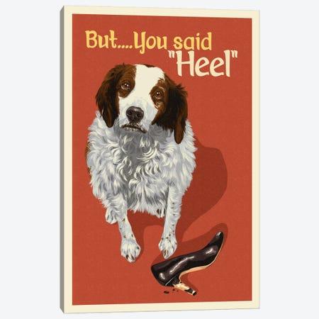 """But, You Said """"Heel"""" Canvas Print #LAN8} by Lantern Press Canvas Art"""