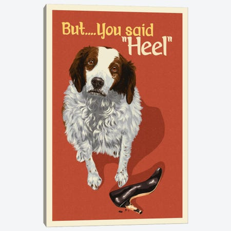 "But, You Said ""Heel"" Canvas Print #LAN8} by Lantern Press Canvas Art"
