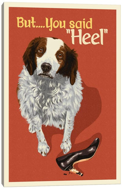 "But, You Said ""Heel"" Canvas Art Print"