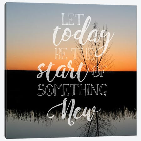 Let Today Be Canvas Print #LAT8} by Lu Anne Tyrrell Canvas Art Print