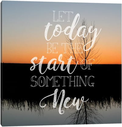 Let Today Be Canvas Art Print