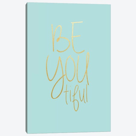Be You tiful Canvas Print #LEH222} by Leah Straatsma Art Print