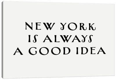 New York Good Idea Canvas Art Print
