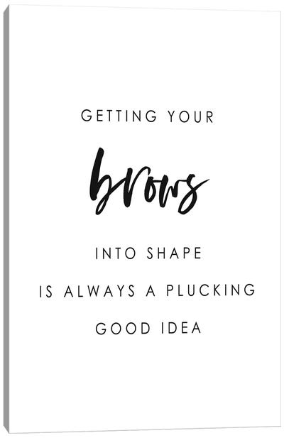 Brows Into Shape Canvas Art Print