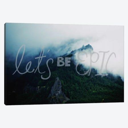 Let's Be Epic Canvas Print #LFS12} by Leah Flores Canvas Artwork