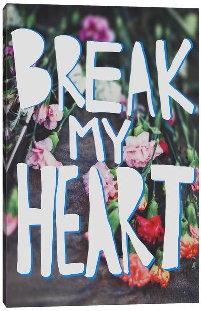 Break My Heart Canvas Print #LFS27