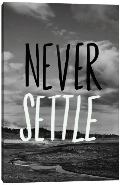 Never Settle Canvas Print #LFS47