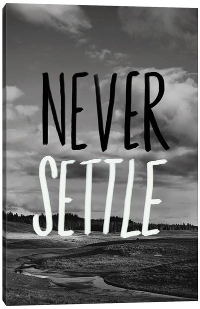 Never Settle Canvas Art Print