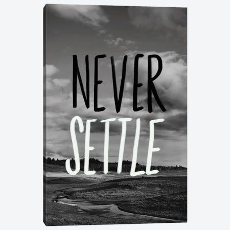 Never Settle Canvas Print #LFS47} by Leah Flores Canvas Wall Art