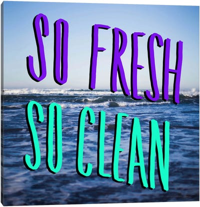 So Fresh So Clean Canvas Art Print