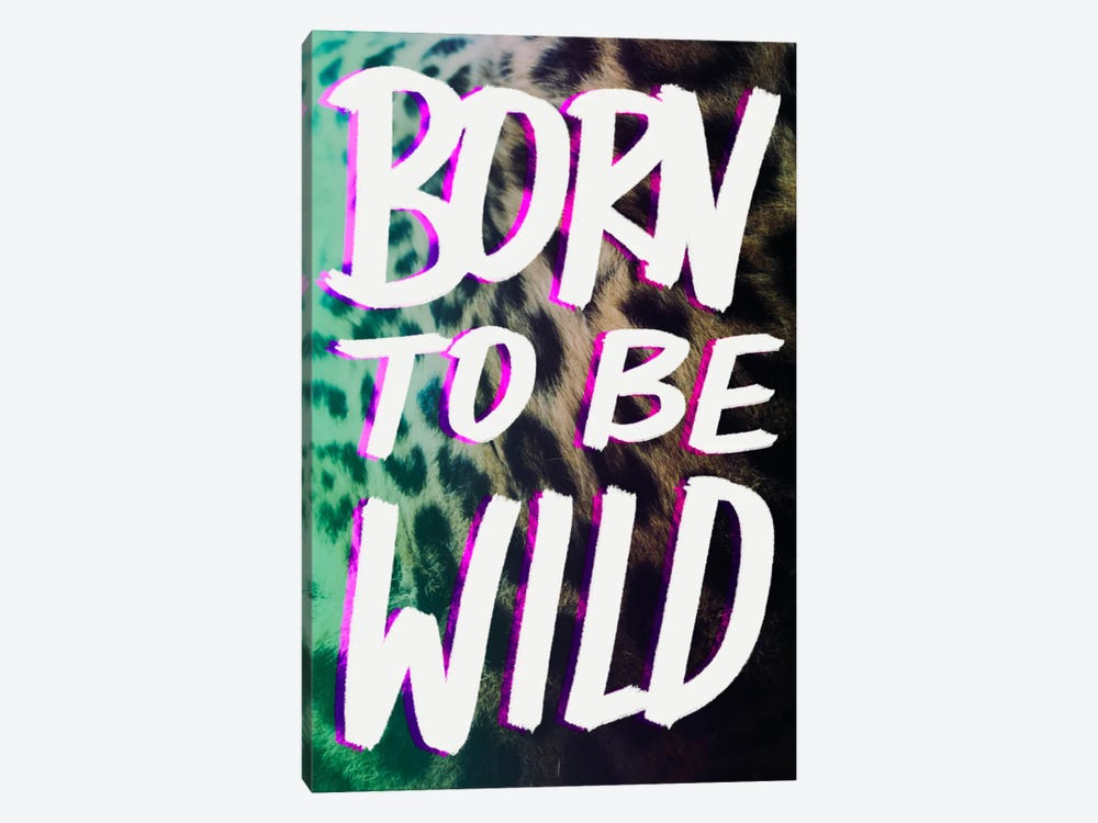 Born to Be Wild by Leah Flores 1-piece Art Print
