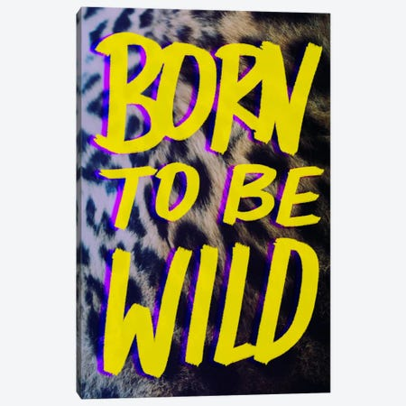 Born to Be Wild #2 Canvas Print #LFS7} by Leah Flores Canvas Art