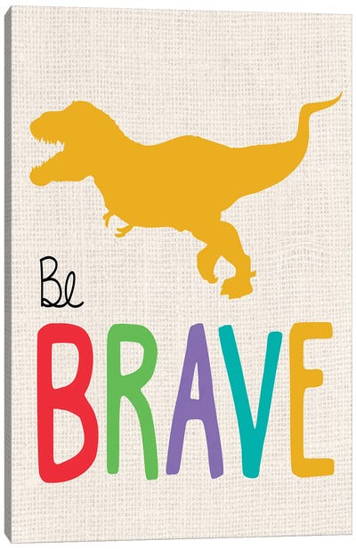 Be Brave Trex I Canvas Art Print