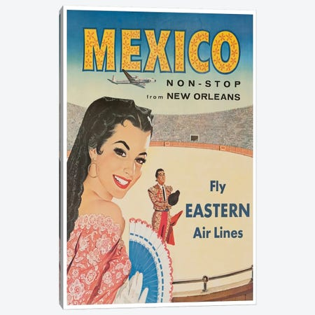 Mexico, Non-Stop From New Orleans - Fly Eastern Air Lines Canvas Print #LIV204} by Unknown Artist Art Print