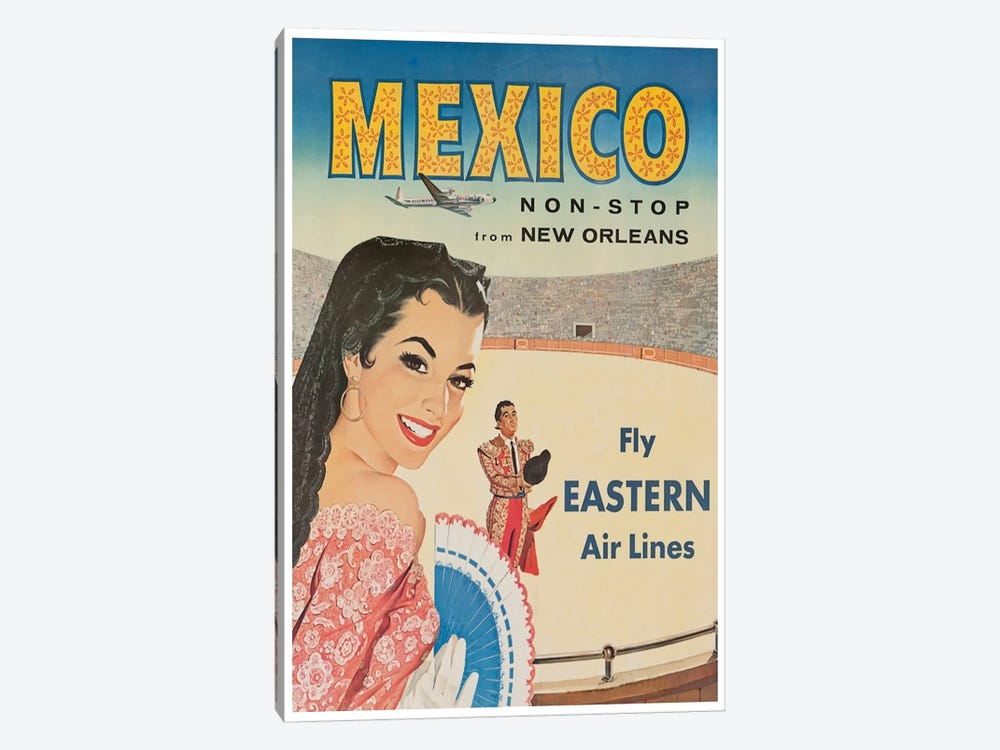 Mexico, Non-Stop From New Orleans - Fly Eastern Air Lines by Unknown Artist 1-piece Canvas Art