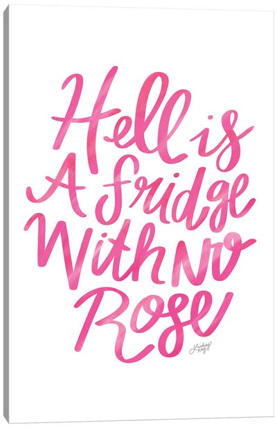 Hell Is A Fridge With No Rosé (Pink Palette) Canvas Art Print