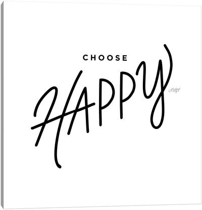 Choose Happy Canvas Art Print