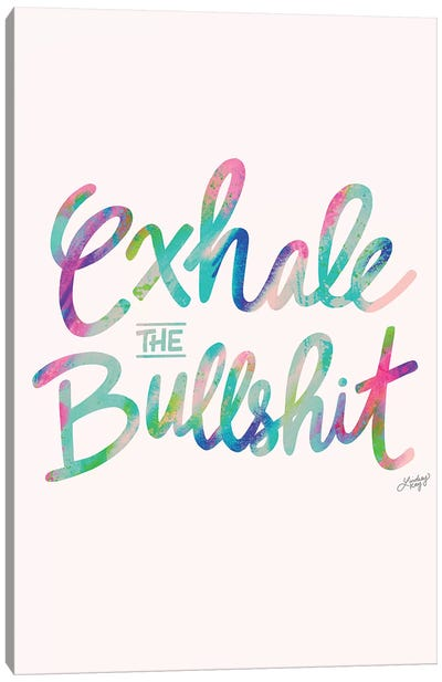 Exhale Bullshit Colorful Canvas Art Print