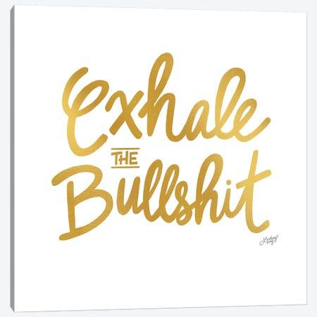 Exhale Bullshit Gold Canvas Print #LKC27} by LindseyKayCo Art Print