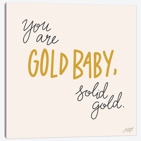 You Are Gold Baby Solid Gold Canvas Print #LKC90} by LindseyKayCo Canvas Print