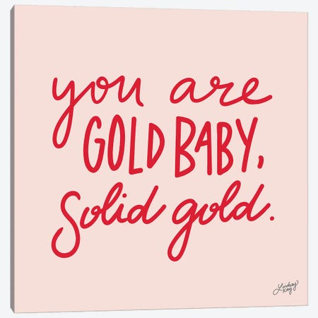 You Are Gold Baby Solid Gold Pink Canvas Print #LKC91} by LindseyKayCo Canvas Art Print
