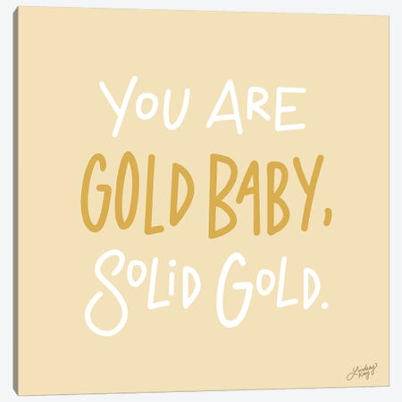 You Are Gold Baby Solid Gold Yellow Canvas Print #LKC92} by LindseyKayCo Canvas Print