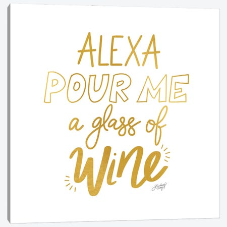 Alexa Pour Me A Glass Of Wine (Gold Palette) Canvas Print #LKC95} by LindseyKayCo Canvas Art