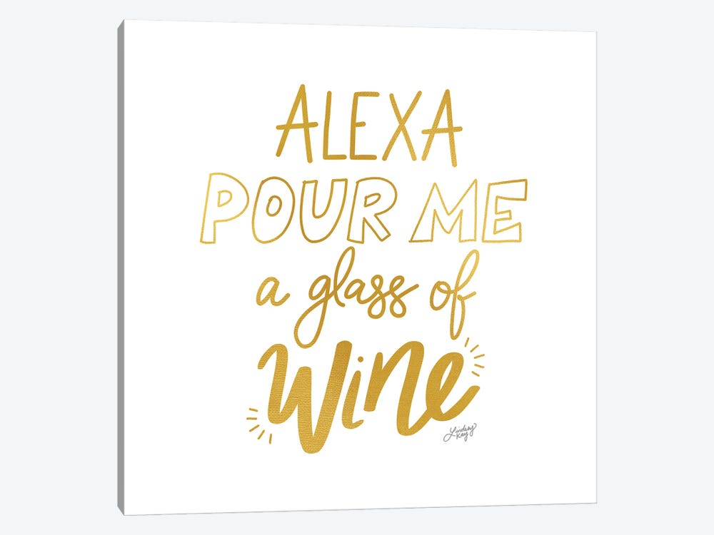 Alexa Pour Me A Glass Of Wine (Gold Palette) by LindseyKayCo 1-piece Canvas Art Print