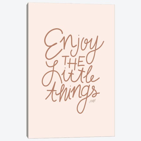 Enjoy The Little Things Canvas Print #LKC97} by LindseyKayCo Canvas Art