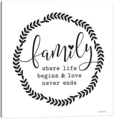 Family Where Life Begins Canvas Art Print