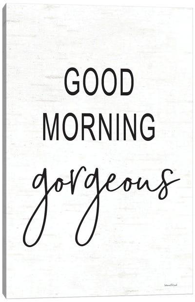 Good Morning Gorgeous Canvas Art Print