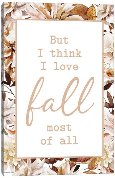I Love Fall Most Of All Canvas Art Print