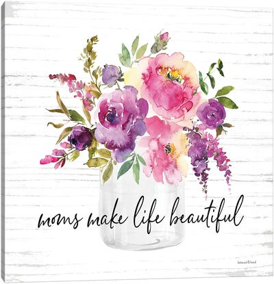 Mom's Make Life Beautiful Canvas Art Print
