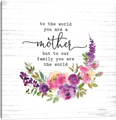 Mother To Our Family You Are The World Canvas Art Print