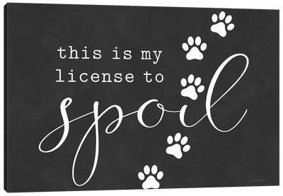 Pet License To Spoil Canvas Art Print