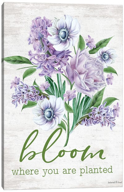 Bloom Where You Are Planted Canvas Art Print