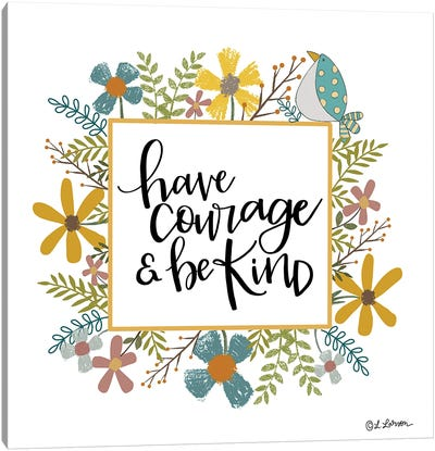 Have Courage & Be Kind Canvas Art Print