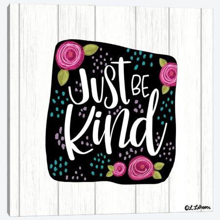 Just Be Kind Canvas Print #LLR19} by Lisa Larson Art Print