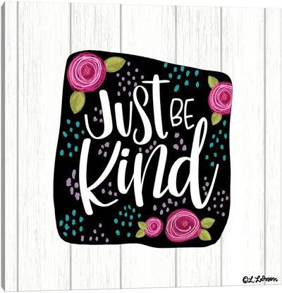 Just Be Kind Canvas Art Print