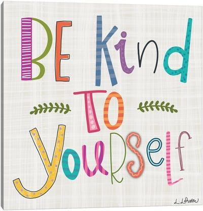 Be Kind To Yourself Canvas Art Print