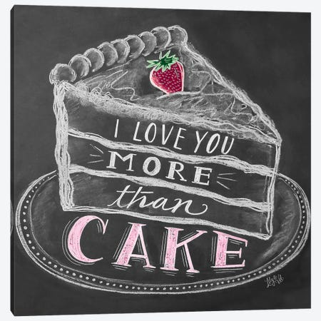 I Love You More Than Cake Canvas Print #LLV119} by Lily & Val Canvas Artwork