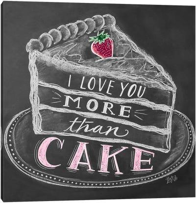 I Love You More Than Cake Canvas Art Print