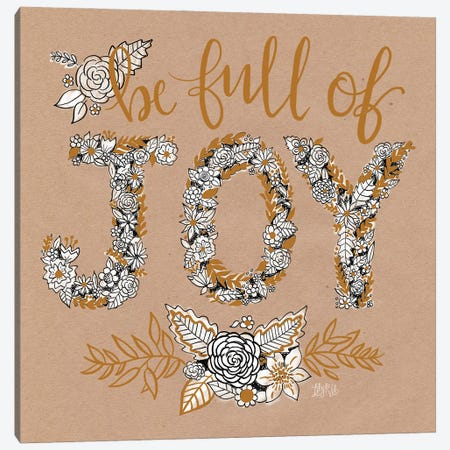 Kraft - Be Full Of Joy Canvas Print #LLV125} by Lily & Val Canvas Wall Art