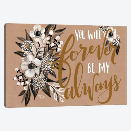 Kraft - Forever Be My Always Canvas Print #LLV126} by Lily & Val Canvas Art