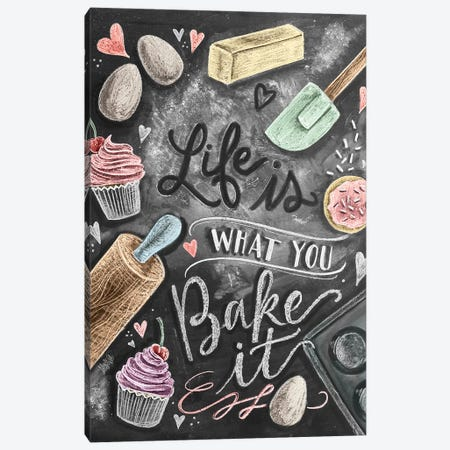 Life Is What You Bake It Canvas Print #LLV140} by Lily & Val Canvas Art Print