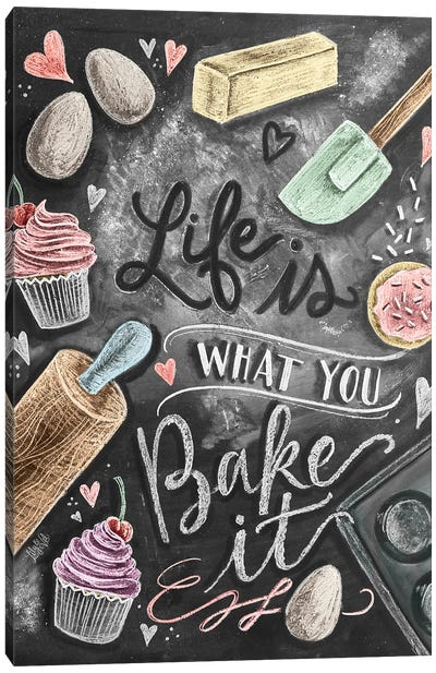 Life Is What You Bake It Canvas Art Print