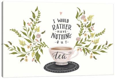 Nothing But Tea Horizontal Canvas Art Print