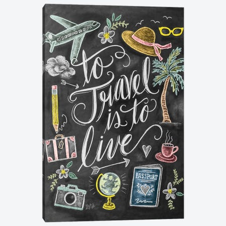 To Travel Is To Live Canvas Print #LLV204} by Lily & Val Canvas Art Print