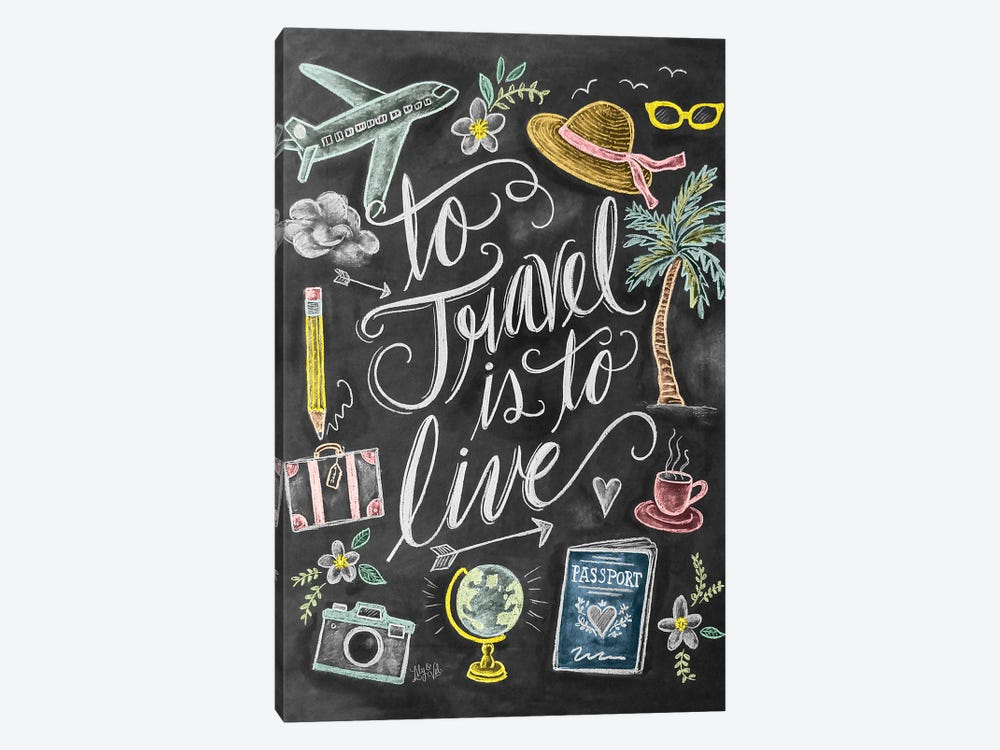 To Travel Is To Live by Lily & Val 1-piece Canvas Print